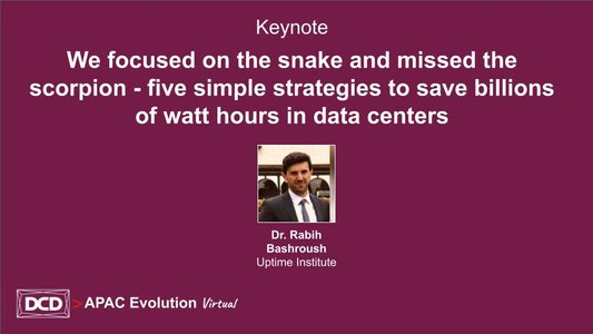 Keynote_ We focused on the snake and missed the scorpion - five simple strategies to save billions of watt hours in data centers.jpg