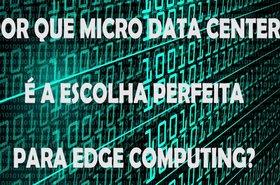 Micro Data Center: a escolha ideal para Edge Computing? - SkwSxandeJk