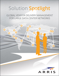 Solution Spotlight Global Vendor Delivery Management for Large Data Center Networks.PNG