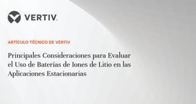 WP20_Vertiv_Principales consideraciones para evaluar el uso de las baterias de Litio_ES.portada.png