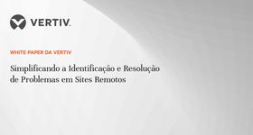 WP20_Vertiv_Simplificando a Identificação e Resolução_PT_Portada.png