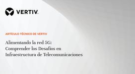 WP21_Vertiv_Alimentando la red 5G_ES.portada.png