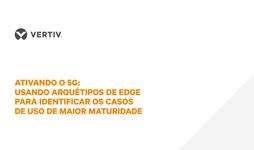 WP21_Vertiv_Ativando o 5G Usando Arquetipos de edge_PT.portada.png