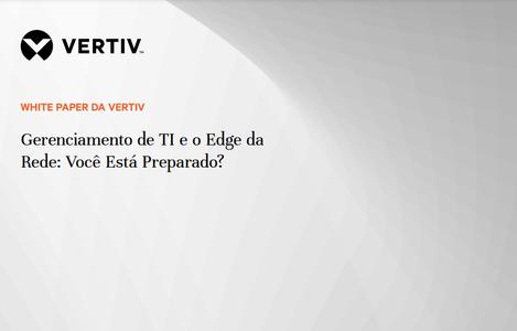 WP21_Vertiv_Gerenciamento de TI e o Edge da_PT.portada.png