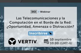 Webinar20_Vertiv-Septiembre_Telco-Comput-Borde_1200x627_CTA.png