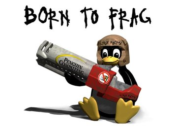 Born to frag (Penguin Computing)